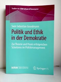 "Towards entry ""Dr. Sven Grundmann publishes his new book ""Politics and Ethics in Democracy"" at Springer VS"""